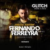[18-08-2019] Fernando Ferreyra @ Glitch (Rosario - Argentina)