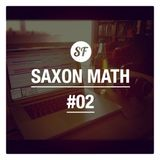 Saxon Math Show #2 23/10/13 - Sessions Faction Radio