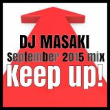 September 2015 Mix - Keep Up! Mixed By DJ Masaki