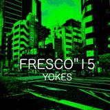 "Fresco""15 - Yokes - LIVE@ 'Secret places 'Jun-2019"