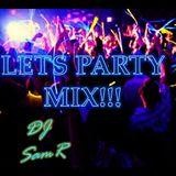 Lets PARTY with DJ SamR!! (Disco-EDM-HipHop-Top 40-Reggaeton)
