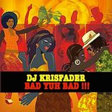 DJ KRISFADER :Bad yuh bad !!! (Dancehall live mix)-Sept 2017