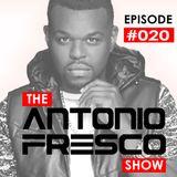 Antonio Fresco Show #020