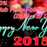 Club Party Folk Mix (2014-15) DJ Jani