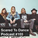 Scared To Dance Podcast #103
