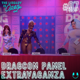#97 DragCon Panel Extravaganza