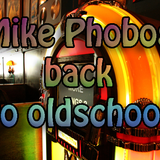 Mike Phobos - Back to oldschool