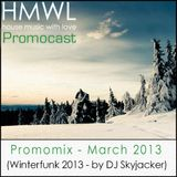 HMWL Promocast - March 2013 (mixed by Dj Skyjacker aka Alex Esser)