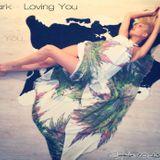 DJ Dark - Loving You (September 2013 Deep Mix)