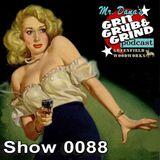 Mr. Dana's GRIT GRUB & GRIND Show 0088