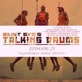 Saint Evo's Talking Drums Ep. 25: Equatorial House Special