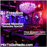 "DJ Freedom's ""House Massive: Saturday Special"" on MixToGoRadio.com (Sat 10.21.17)"