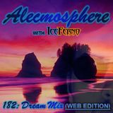 Alecmosphere 182: Dream Mix with Iceferno (Web Edition)