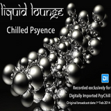 Liquid Lounge - Chilled Psyence (Episode One) Digitally Imported Psychill 1st Feb 2014