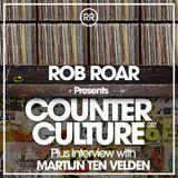 Rob Roar Presents Counter Culture. The Radio Show 012 (Guest Martijn ten Velden)