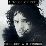 A Touch Of Soul [ A Chillhop & Hipbones Episode ]