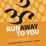 run away (to you) - house mix set - 2016 - 2 hours + 31 songs