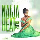 DJ Lyriks Presents Naija Heat 2019 Volume 2