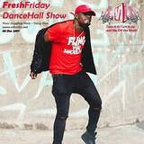 Fresh Fridays - Terry Don's Friday Night Dance Hall Megamix Show on www.vibesfm.net - 08 Dec 2017