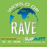Slipmatt - World Of Rave #89