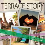 TERRACE STORY -  mixed by DJ FUMI