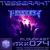 TESSERAKT KLOUDKAST 074 mixed by PSYBORG