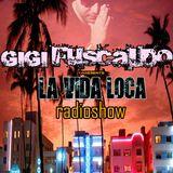 GIGI FUSCALDO LA VIDA LOCA RADIOSHOW 025