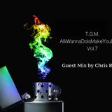AlliWannaDoIsMakeYouDance Vol.7 (With Special Guest Mix By ChrisRemy)