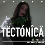Tectónica Radio - El Yin 003 por Paula Godoy