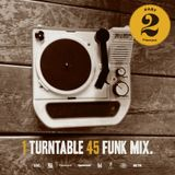 One Turntable Funk 45 Mix. (2015)