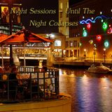 Night Sessions - Until The Night Collapses