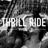 Thrill Ride #2