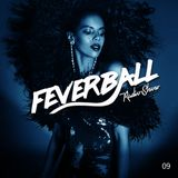 Feverball Radio Show 09 by Ladies On Mars & Gus Fastuca