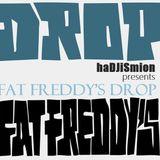 haDJiSmion presents FAT FREDDY'S DROP