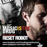 Corey Biggs AKA Rockstar - Music is the Drug 019 with Reset Robot