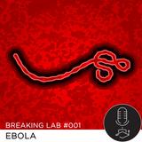 Breaking Lab #001: Ebola