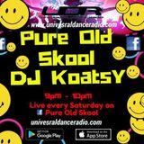Pure Old Skool - Universal Dance Radio (#Koatsy007 9pm-10pm Every Saturday)