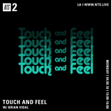 Touch and Feel w/ Brian Vidal - 9th April 2018