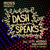 Moss Clothing presents Dash Speaks: All City Weirdo Squadron