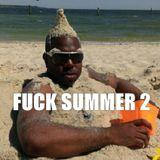 FUCK SUMMER #2