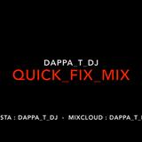 Dappa_T_DJ - Quick_Fix_Mix (30 Mins Of - UK Rap, RnB, Grime, Afrobeats, Hip Hop, Trap, UKG, Garage)