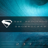 The Hedgehog - Showrocker 237 - 09.07.2015