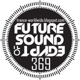 Aly & Fila - Future Sound of Egypt 369 (08.12.2014), FSOE 369 [Free Download]
