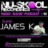James K - Nu-Skool Podcast 10