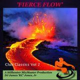 'FIERCE FLOW' - Club Classics Volume 2 - DJ James 'KC' Jones, Jr./A Stillwater MixMaster Production