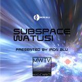 Subspace Watusi #134