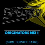 Spectrum: Originators 1 (Grime, Dubstep, Garage)