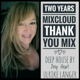 Deep House two Years Mixcloud thank you Mix