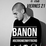 Banon @ Rooms Le Club [21 Febrero 2014] (3 hours set)