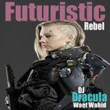 214 WAEL WAHID (DJ DRACULA) - Futuristic Rebel